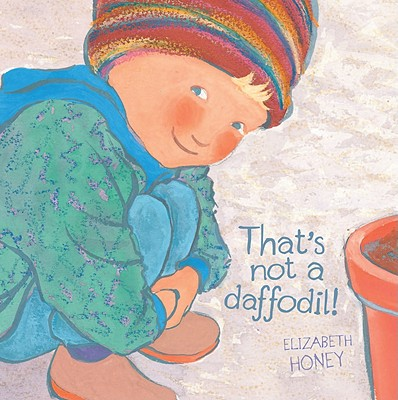 That's Not a Daffodil By Honey, Elizabeth/ Honey, Elizabeth (ILT)